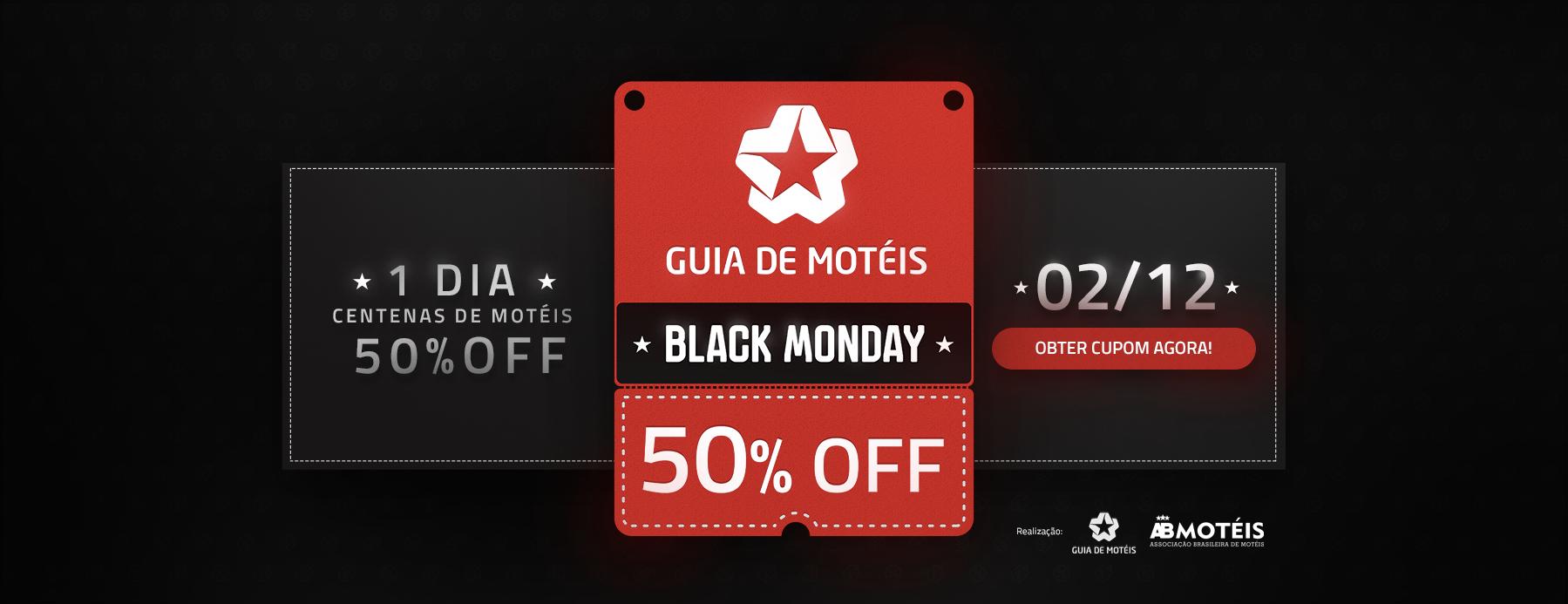Motel Black Monday 2019 - 1 Dia, Centenas de Motéis, 50% OFF. Somente no dia 02 de Dezembro de 2019